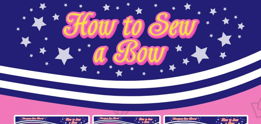 How To Sew a Bow – Maryjane's Bow Tutorial Part 2